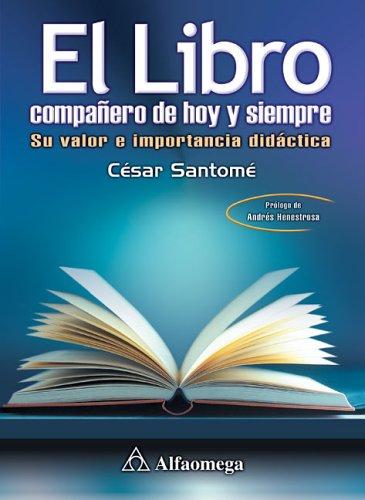 El Libro Companero de Hoy y Siempre: Su Valor E Importancia Didactica 9789701510308