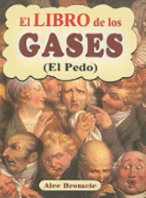 El Libro de los Gases (el Pedo) = The Complete Book of Farting 9789706663283