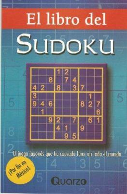 El Libro del Sudoku: El Juego Japones Que Ha Causado Furor En Todo El Mundo 9789707321298