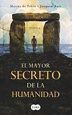 El Mayor Secreto de la Humanidad = The Biggest Secret of Humanity