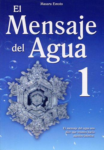 El Mensaje del Agua 1: El Mensaje del Aqua Nos Dice Que Veamos Hacia Nuestro Interior 9789707752320