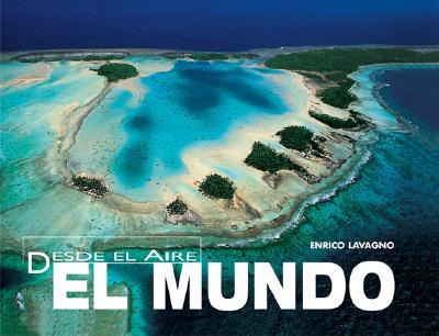 El Mundo: Desde El Aire 9789707183292