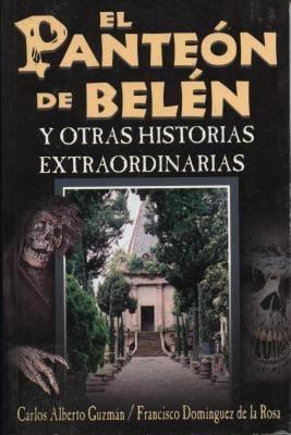 El Panteon de Belen y Otras Historias Extraordinarias 9789707750715