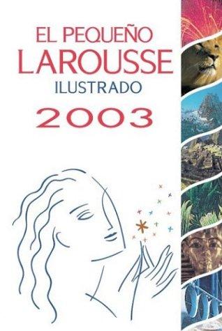 El Pequeno Larousse Ilustrado 2003 9789702200307
