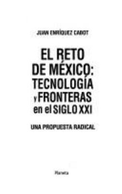 El Reto de Mexico: Tecnologia y Fronteras en el Siglo XXL; Una Propuesta Radical = Mexico's Challenge 9789706901453