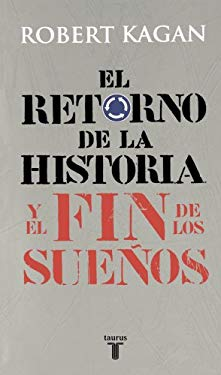 El Retorno de La Historia y El Fin de Los Suenos (the Return of History and the End of Dreams) 9789705804458