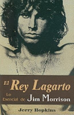 El Rey Lagarto: Lo Esencial Jim Morrison = The Lizard King 9789706661920