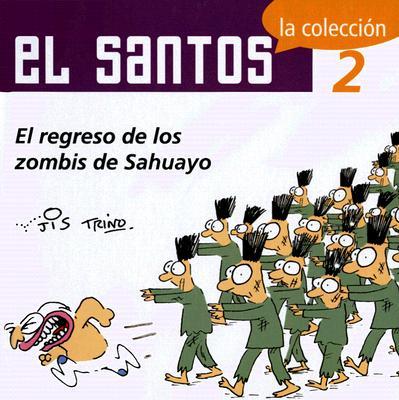 El Santos 2: El Regreso de Los Zombis de Sahuayo 9789707100763