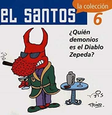 El Santos 6: Quien Demonios Es El Diablo Zepeda? 9789707100800