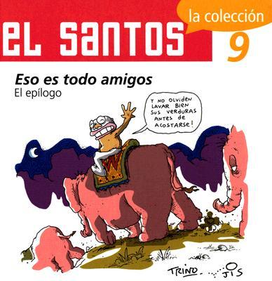 El Santos 9: Eso Es Todo Amigos: El Epilogo 9789707101845