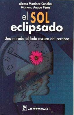 El Sol Eclipsado: Una Mirada al Lado Oscuro del Cerebro 9789707321649