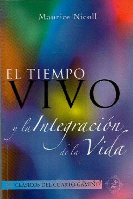 El Tiempo Vivo y la Integracion de la Vida 9789707610156