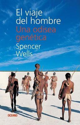 El Viaje del Hombre: Una Odisea Genetica = The Journey of Man 9789707773202