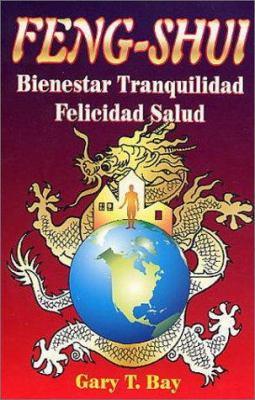 Feng Shui Bienestar - Tranquilidad - Felicidad - Salud 9789706661234