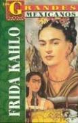 Frida Kahlo: Los Grandes Mexicanos
