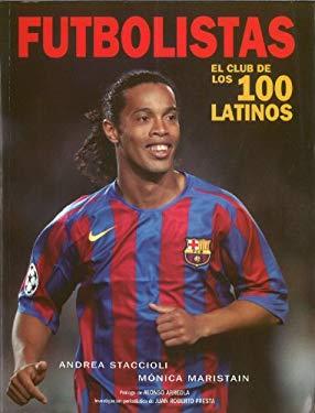 Futbolistas: El Club de los 100 Latinos 9789707102514