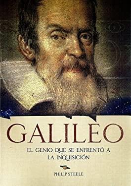 Galileo: El Genio Que Se Enfrento a la Inquisicion 9789707707405