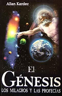 Genesis. El: The Genesis. Miracles and Prophecies