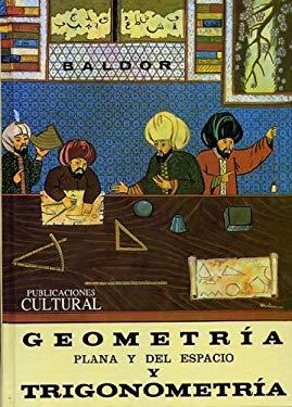 Geometria Plana y del Espacio: Con una Introduccion a la Trigonometria 9789702407812