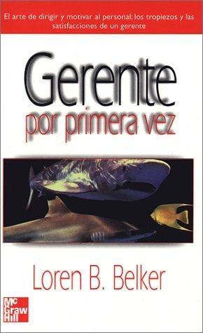 Gerente Por Primera Vez - Belker, Loren B. / Sanchez, Rosa Maria Rosas / Belker
