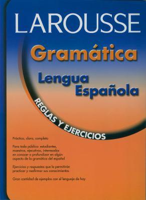 Gramatica Lengua Espanola: Reglas y Ejercicios = Grammar Rules and Exercises 9789702200581