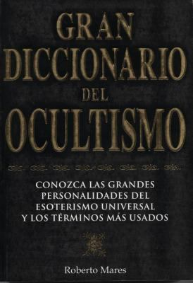 Gran Diccionario del Ocultismo = Grand Dictionary of the Occult 9789707750821