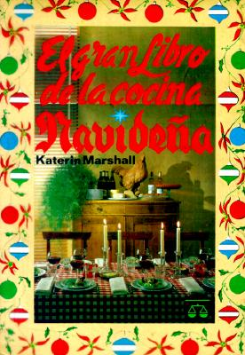 Gran Libro de la Cocina Navidena = The Great Book of Christmas Cooking 9789706060624