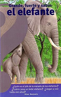 Grande, Fuerte y Sabio: El Elefante 9789707703582