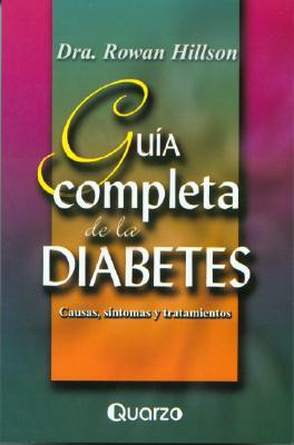 Guia Completa de la Diabetes: Causas, Sintomas y Tratamientos 9789707320512