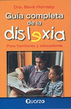 Guia Completa de la Dislexia: Para Familiares y Educadores