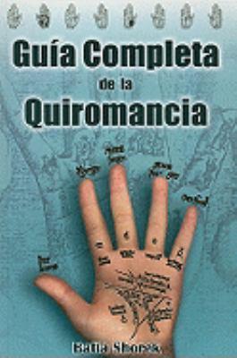 Guia Completa de la Quiromancia = The Complete Guide to Palmistry 9789706664631