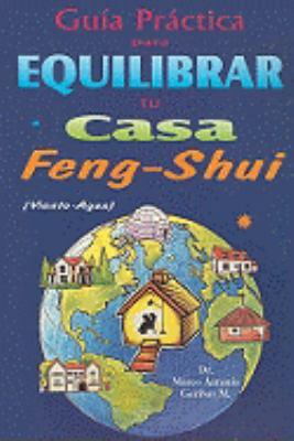 Guia Practica Para Equilibrar Tu Casa Feng Shui: Viento-Agua 9789706660404