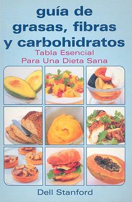 Guia de Grasas, Fibras y Carbohidratos: Tabla Esencial Para una Dieta Sana 9789706667120