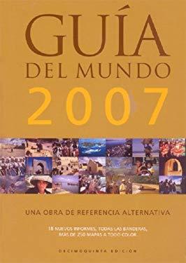 Guia del Mundo 2007: Una Obra de Referencia Alternativa 9789707840393