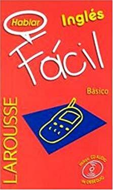 Hablar Ingles Facil Basico [With Mini CD] 9789702207733