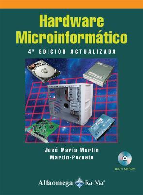 Hardware Microinformatico: Viaje a Las Profundidades del PC [With CDROM] 9789701511312