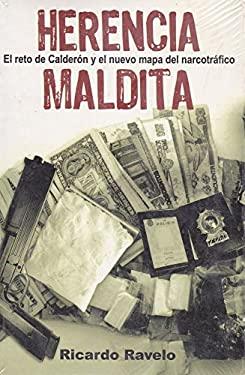 Herencia Maldita: El Reto de Calderon y el Nuevo Mapa del Marcotrafico 9789707804531