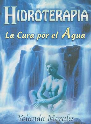 Hidroterapia: La Cura Por el Agua = Hydrotherapy 9789706662538