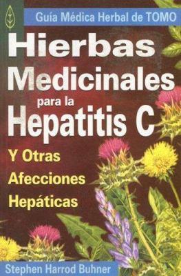 Hierbas Medicinales Para la Hepatitis C y Otras Afecciones Hepaticas 9789706669575