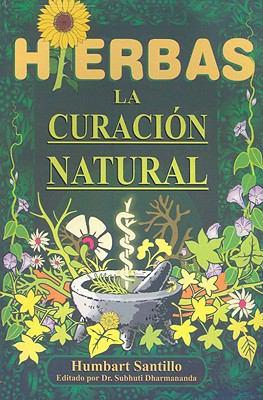 Hierbas: La Curacion Natural 9789706663139