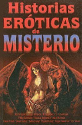 Historias Eroticas de Misterio = Mysterious Erotic Tales 9789706668745