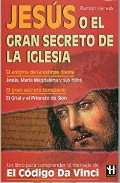 Jesus O El Gran Secreto de La Iglesia 9789707320789