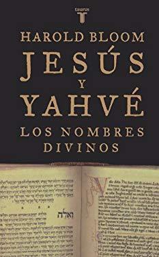 Jesus y Yahve: Los Nombres Divinos 9789707704213