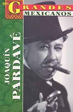 Joaquin Pardave: Un Actor Vuelto Leyenda = Joaquin Pardave 9789707750548