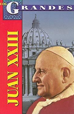 Juan XXIII: Vida, Cambios y Profecias = John XXIII 9789706666246