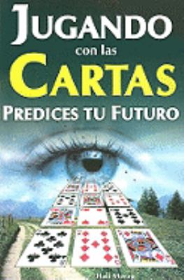 Jugando Con las Cartas: Predices Tu Futuro = Playing Cards 9789706661432