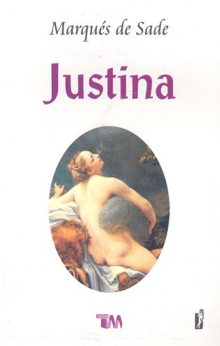 Justina o Las Desventuras de la Virtud 9789706664983