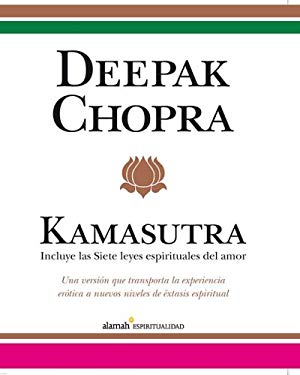 Kamasutra: Incluye las Siete Leyes Espirituales del Amor = Kamasutra 9789707708815