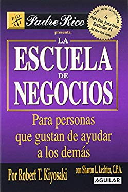 La Escuela de Negocios (the Business School for People Who Like Helping People): Para Personas a Las Que Les Gusta Ayudar a Otros. 9789707702233