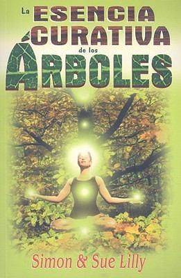 La Esencia Curativa de los Arboles 9789706663719